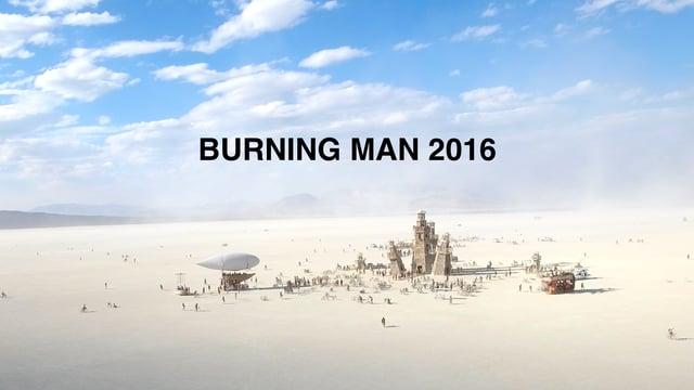 Burning Man 2016 on Vimeo